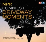 NPR Funniest Driveway Moments - Brooks, Mel (CON)/ Sedaris, David (CON)/ Martin, Steve (CON) - ISBN: 9781598876246