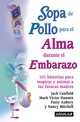 Sopa De Pollo Para El Alma Durante El Embarazo/ Chicken Soup For The Expectant Mother's Soul - Canfield, Jack (COM)/ Hansen, Mark Victor (COM)/ Aubery, Patty (COM)/ Mitch... - ISBN: 9781603960076