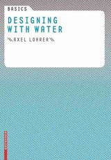 Basics Designing With Water - Lohrer, Axel - ISBN: 9783764386627