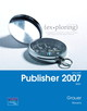 Exploring Microsoft Publisher 2007 Brief - Stevens, Cindy; Grauer, Robert T. - ISBN: 9780135141090