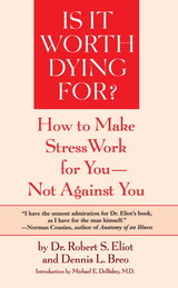 Is It Worth Dying For - Eliot, Robert S. - ISBN: 9780553344264