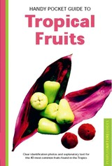 Handy Pocket Guide To Tropical Fruits - Hutton, Wendy/ Casico, Alberto (PHT) - ISBN: 9780794601881