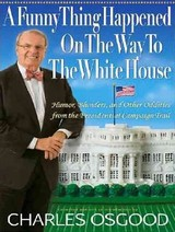 A Funny Thing Happened On The Way To The White House - Osgood, Charles/ Dietz, Norman (NRT) - ISBN: 9781400137527