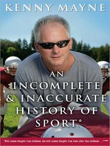 An Incomplete And Inaccurate History Of Sport - Mayne, Kenny/ Drummond, David (NRT) - ISBN: 9781400137534
