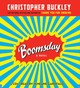 Boomsday - Buckley, Christopher - ISBN: 9781600242151
