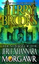 Voyage Of The Jerle Shannara: Morgawr - Brooks, Terry - ISBN: 9780345435750