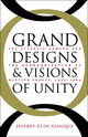 Grand Designs And Visions Of Unity - Giauque, Jeffrey Glenn - ISBN: 9780807853443