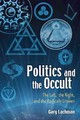 Politics And The Occult - Lachman, Gary - ISBN: 9780835608572