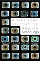 Natural History Of Seeing - Ings, Simon - ISBN: 9780393067194