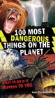 100 Most Dangerous Things On The Planet - Claybourne, Anna - ISBN: 9780545069274