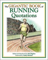 Gigantic Book Of Running Quotations - Higdon, Hal (EDT)/ Burfoot, Amby (FRW) - ISBN: 9781602392519
