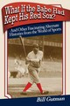 What If The Babe Had Kept His Red Sox? - Gutman, Bill - ISBN: 9781602396296