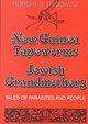 New Guinea Tapeworms And Jewish Grandmothers - Desowitz, Robert S. - ISBN: 9780393304268