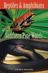 Reptiles And Amphibians Of The Southern Pine Woods - Reichling, Steven B. - ISBN: 9780813032504
