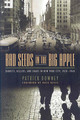 Bad Seeds In The Big Apple - Downey, Patrick - ISBN: 9781581826463