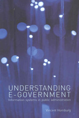 Understanding E-Government, Information Systems in Public Administration - Homburg, Vincent - ISBN: 9780415430944