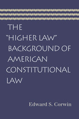 Higher Law Background Of American Constitutional Law - Corwin, Edward S - ISBN: 9780865976955