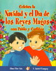 Celebra La Navidad Y El Dia De Los Reyes Magos Con Pablo Y Carlitos / Celebrate Christmas And Three Kings Day With Pablo And Carlitos - Campoy, F. Isabel/ Torres, Walter (ILT) - ISBN: 9781598201246