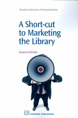 Short-cut To Marketing The Library - Helinsky, Zuzana (consultant) - ISBN: 9781843344254