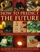 How To Predict The Future - Mendoza, Staci - ISBN: 9781844765874