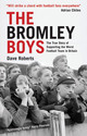 Bromley Boys - Roberts, Dave - ISBN: 9781906032241