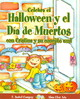 Celebra El Halloween Y El Día De Los Muertos Con Cristina Y Su Conejito Azul/ Celebrate Halloween And The Day Of The Dead With Cristina And Her Blue Bunny - Campoy, F. Isabel/ Martinez, Ivanova (ILT) - ISBN: 9781598201208